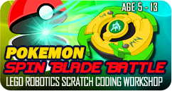 Pokemon Spin Blade Battle Lego Robotics Scratch Coding Workshop March 2020 for Age 5 to 13
