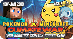 Minecraft X Pokemon: Climate War Lego Robotics Scratch Coding STEM School holiday Winter Technology Camp November December 2019 January 2020